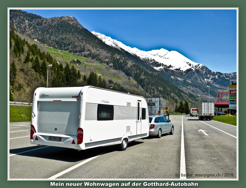 20. April 2016: auf der Fahrt über den Gotthard mit dem neuen Hobby Wohnwagen