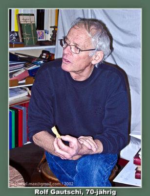 7. März 2002 Rolf Gautschi, 70-jährig