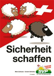 Wahlplakat der SVP: Sicherheit schaffen durch Abgrenzung von Ausländern